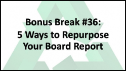 5 Ways to Repurpose Your Board Report