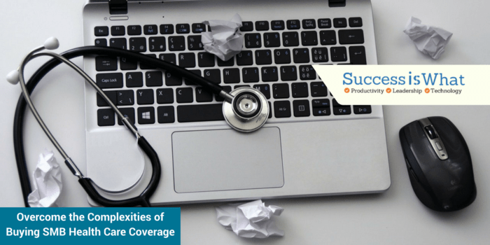 How to Simplify Buying Small Business Healthcare Coverage