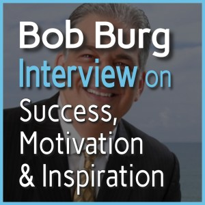 Bob Burg Interview