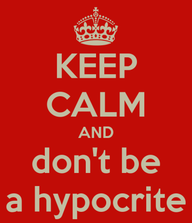 keep-calm-and-don-t-be-a-hypocrite-2