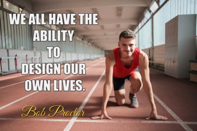 we-all-have-the-ability-to-design-our-own-lives-bob-proctor-quotes