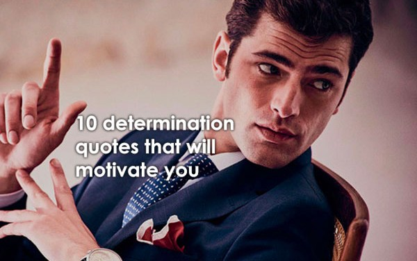 10 Determination Quotes That Will Motivate You