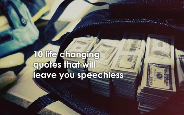 10 Life Changing Quotes That Will Leave You Speechless
