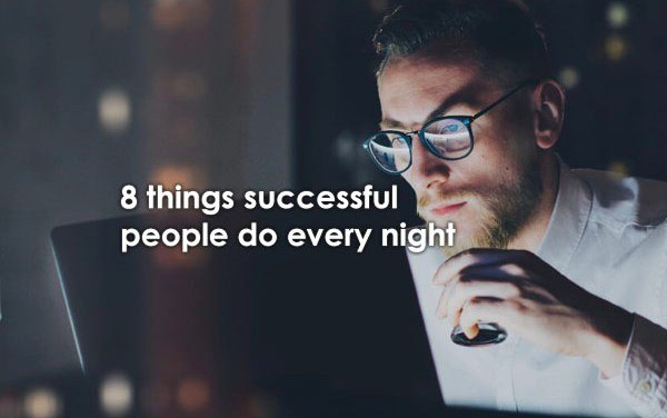 8 Things Successful People Do Every Night
