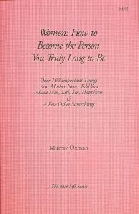 Women: How to Become the Person You Truly Long to Be