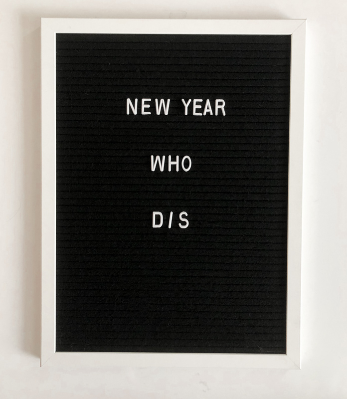 New Year Who Dis: January Letterboard quote ideas.