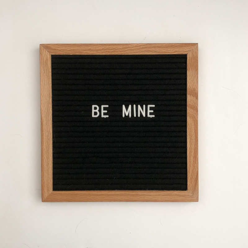 Be mine. letterboard quote.