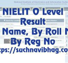 NIELIT O Level Result January 2021 Search Name wise, By Reg No, By Roll No