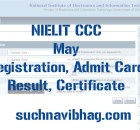 NIELIT CCC May 2021 Registration, Admit Card, Result, Certificate