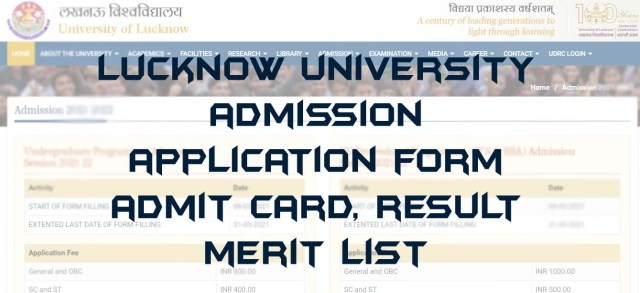 Lucknow University Admission 2021-22 Application Form last date is extended till 30-06-2021. LU entrance exam admit card, answer key, result, merit list.