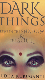 Dark Things Between the Shadow and the Soul cover - urban fantasy inspired by Indian mythology