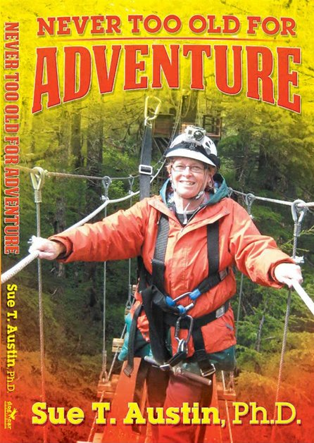 never too old for adventure,  by Sue Austin