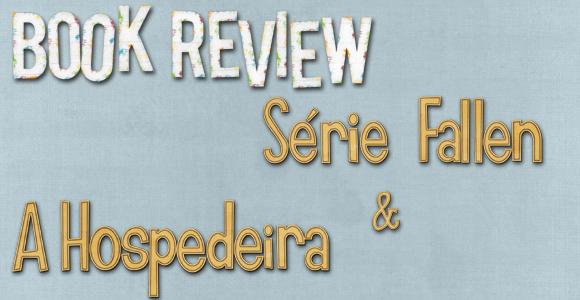 TV #SB Book Review:: Série Fallen & A Hospedeira