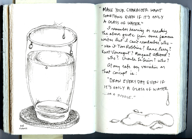 Sue Clancy's sketchbook page with a drawing of a glass of water and a small puddle on the table. Plus some ruminations on writing/famous author's...
