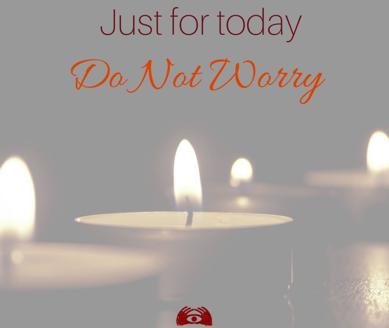 Just For Today, Do Not Worry