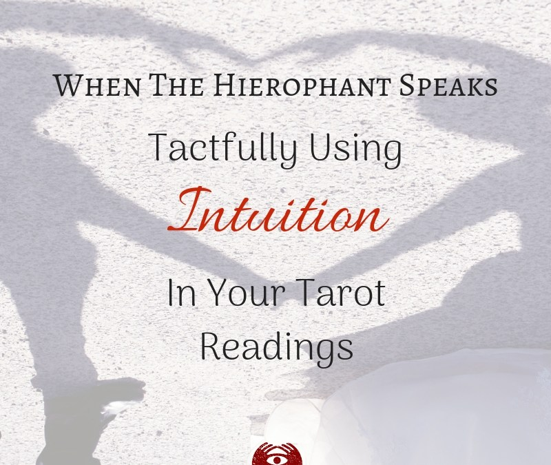 When The Hierophant Speaks – Using Intuition In Tarot Readings