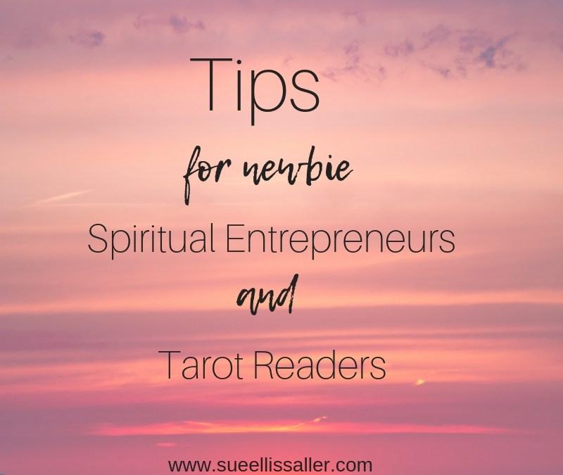 Tips For Newbie Spiritual Entrepreneurs And Tarot Readers