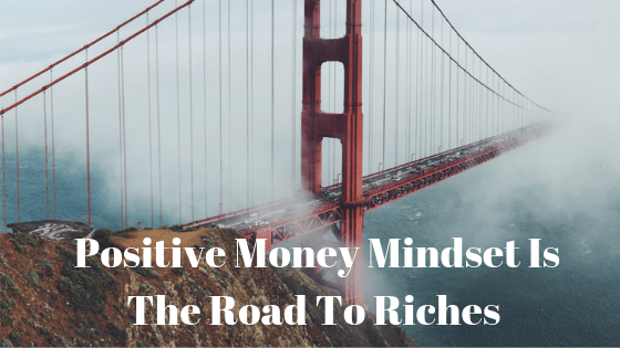 Believe in a positive money mindset and you'll find it easier to save your money and find happiness.
