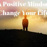 Positive Mindset, Change, Life, Positive Attitude, Positive Mindset