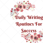 Writer's Routines For Success