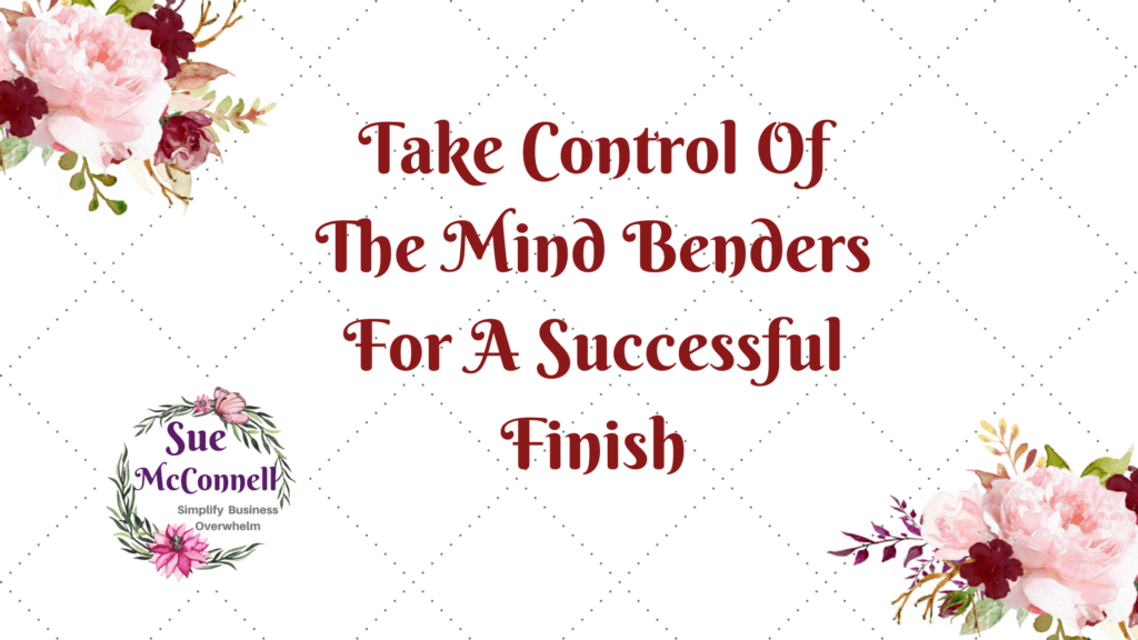 Manage your mindset and the mind benders that comes with writing a book for a successful finish.