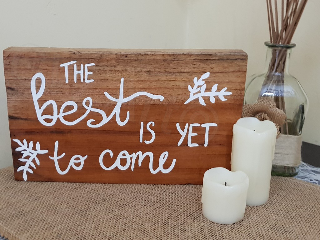 "'The Best is Yet to Come' (12×7)"" Decorative Wooden piece (stands)***Shipping available***✈ Price: $5000JMD"
