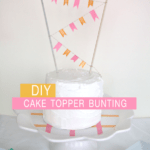 DIY // Washi Tape Bunting & Cake Plate