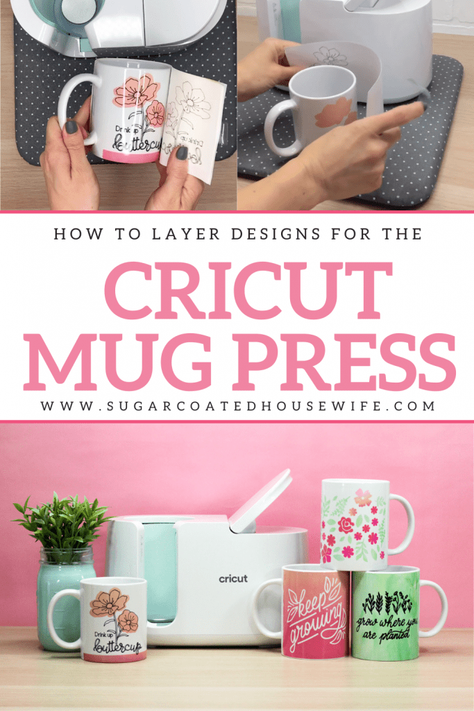 Learn how to use the Cricut Mug Press. Create beautiful layered designs using Cricut Infusible Ink and Cricut Infusible Ink Pens. Sugarcoated Housewife craft blogger Utah