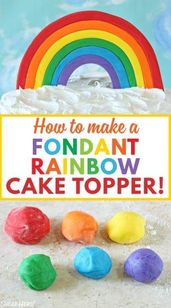 Fondant Rainbow Cake Topper | From SugarHero.com