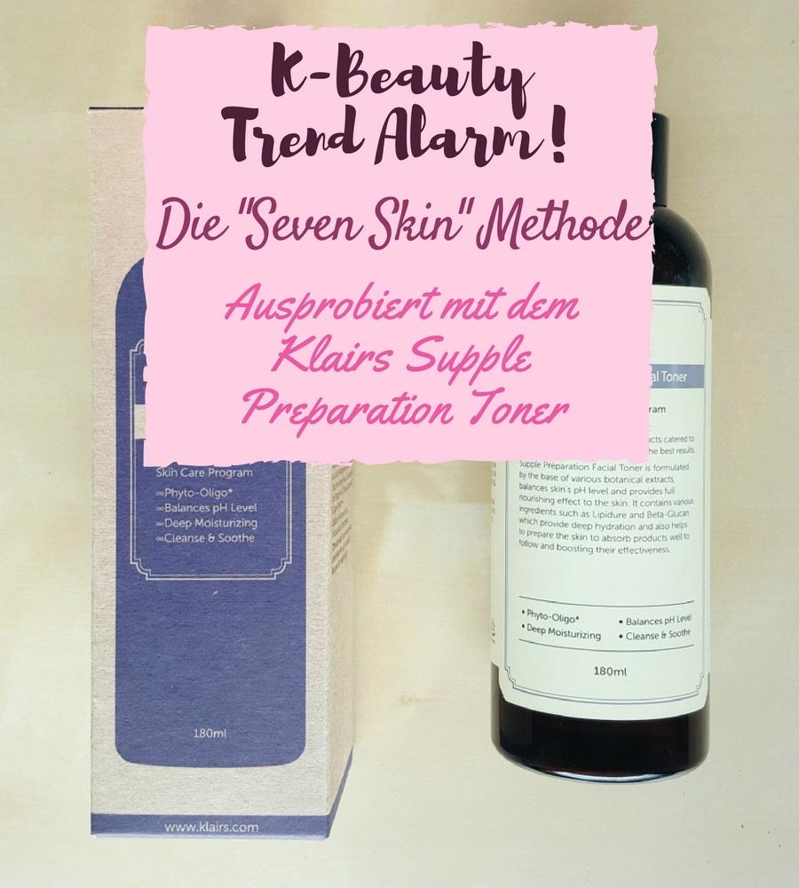 K-Beauty Trend Alarm! Die 7 Skin Method – ausprobiert mit Klairs Supple Preparation Facial Toner