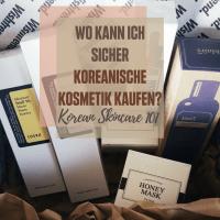 Korean Skincare 101: Wo kann ich sicher koreanische Kosmetik kaufen? *Aktualisiert Dez '20*/Corona-Update