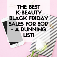 The Best Korean Beauty Black Friday Sales for 2017 - a running list!