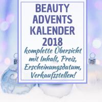 Beauty Adventskalender 2018 - die KOMPLETTE alphabetische Übersicht mit Inhalt! *UPDATE 21.11.*