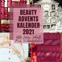 [GER] BEAUTY Adventskalender 2021 Liste: Inhalt, Erscheinungsdatum, Preis - alphabetisch, ständig aktualisiert! *Aktualisiert 12 Oct 21*