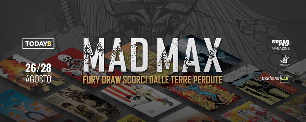 MAD MAX FURY DRAW in mostra al TOdays Festival di Torino