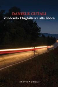 Vendendo l'inghilterra alla libbra di Daniele Cutali