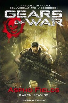 """GEARS OF WAR: ASPHO FIELDS"", l'epica moderna di Karen Traviss"