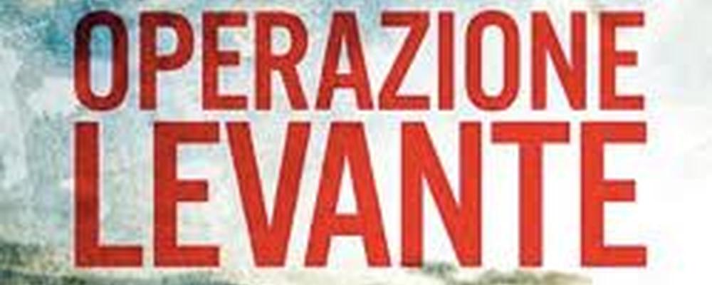 Operazione Levante, la recensione di Corrado Ravaioli