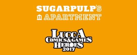 Lucca Comics & Games 2017, torna lo Sugarpulp's Apartment