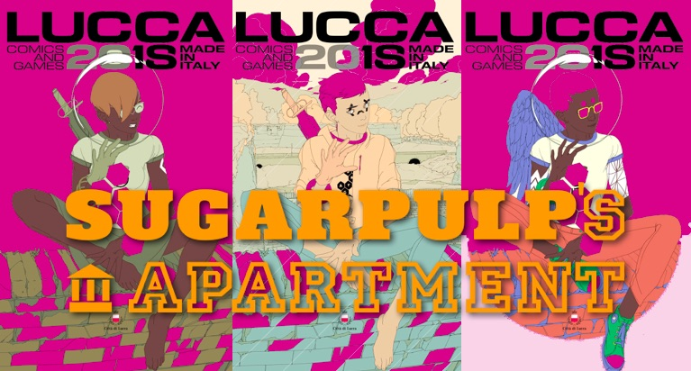Sugarpulp's Apartment Lucca Comics & Games 2018