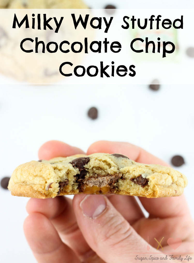 Milky Way Stuffed Chocolate Chip Cookies