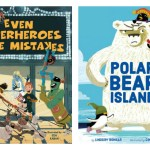 Even Superheroes Make Mistakes and Polar Bear Island