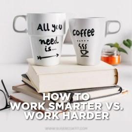 Working Harder vs. Working Smarter