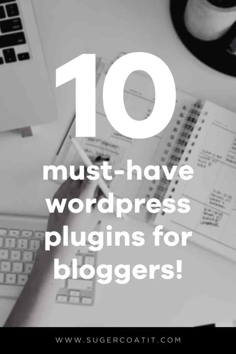 Must-Have WordPress Plugins for Bloggers! - Suger Coat It