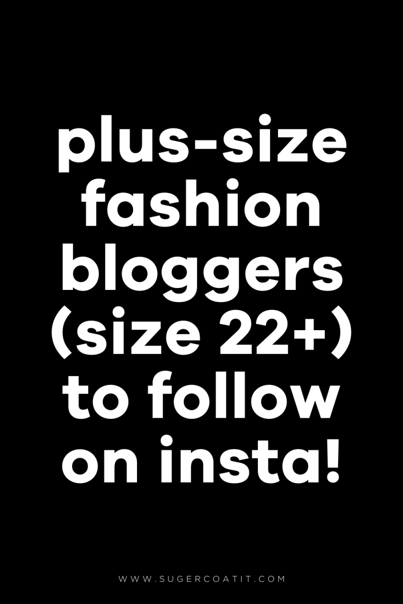 Plus size fashion bloggers on instagram - Suger Coat It