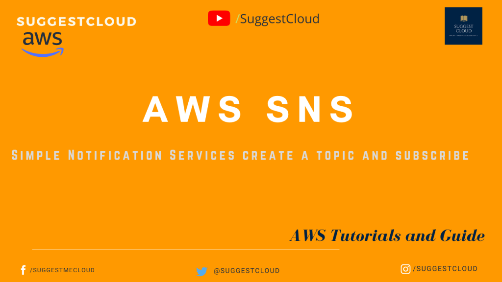 SNS – Simple Notification Services create a topic and subscribe