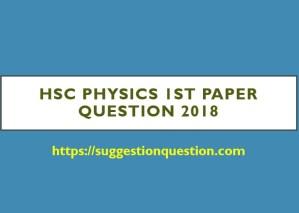 HSC Physics 1st Paper Question 2018
