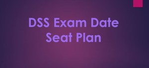 DSS Exam Date 2019 & Seat Plan Download