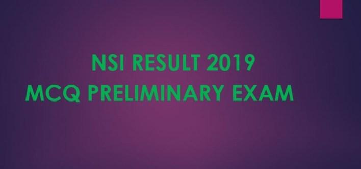 NSI Exam Result 2019 MCQ Preliminary