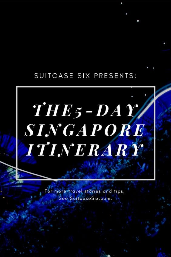 Suitcase Six pin-singapore-itinerary The Suitcase Six Singapore Itinerary